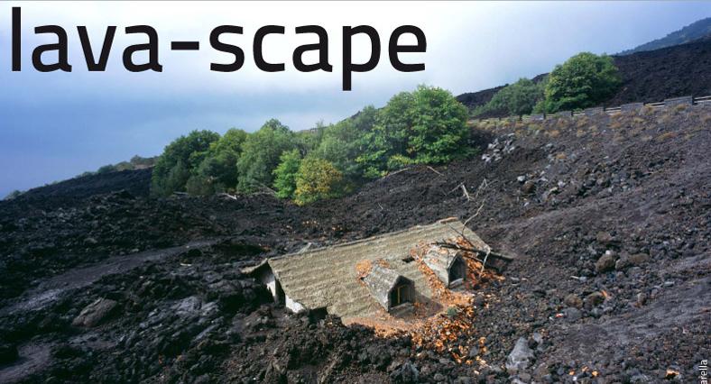 Lava-scape. Viaggio esplorativo attraverso il territorio dell'Etna