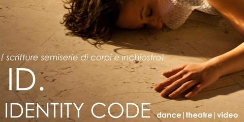 ID_IdentityCode [scritture semiserie di corpi e inchiostro]