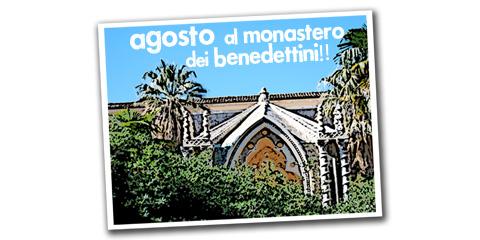 Agosto al Monastero dei Benedettini.
