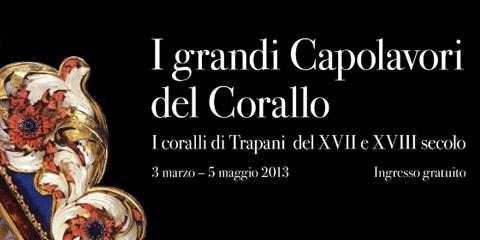 I grandi capolavori del Corallo: la mostra del corallo rosso di Sicilia a Catania.
