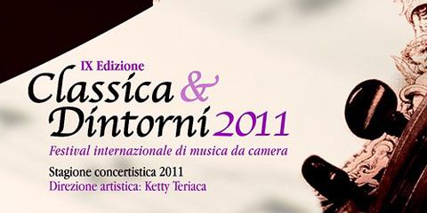 Classica & Dintorni 2011: IX edizione del festival internazionale della musica da camera